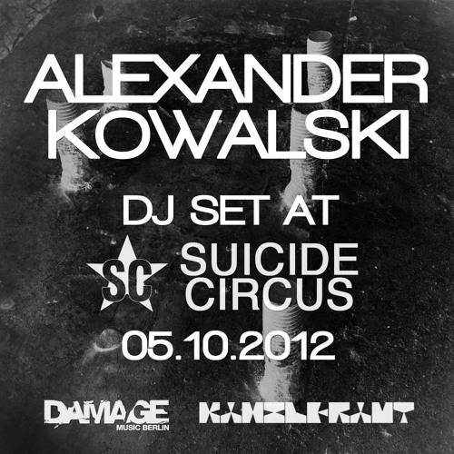 Alexander Kowalski DJ Set @ Suicide Circus Berlin 05.10.2012
