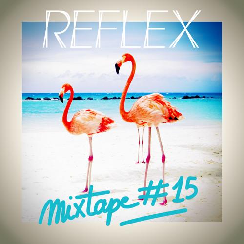 REFLEX - Mixtape #15
