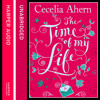 The Time of My Life, by Cecelia Ahern, read by Amy Creighton