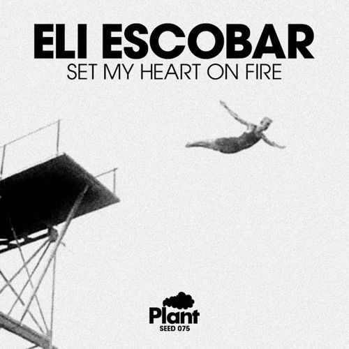 Set My Heart On Fire (Eli Escobar Remix - Stretch Armstrong Edit)