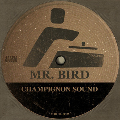 Mr Bird - Champignon Sound (Djtzinas Other Directions Remix)