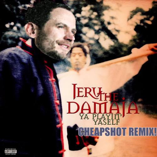 Jeru The Damaja - Ya Playin' Yaself (Cheapshot Remix)