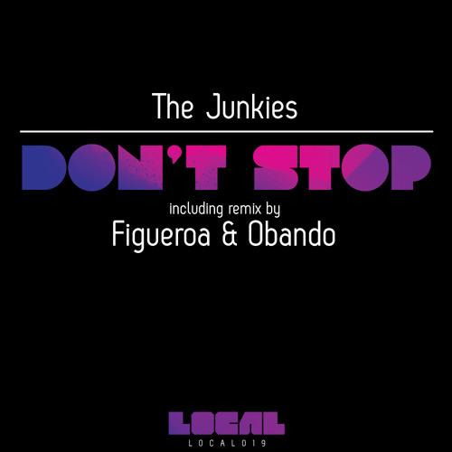 The Junkies - Don't Stop (Figueroa & Obando Remix)