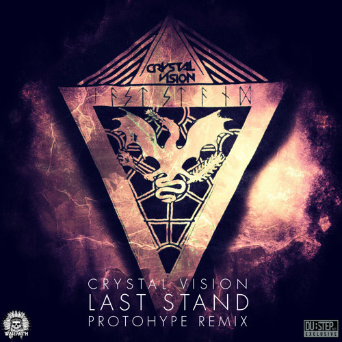 Last Stand by Crystal Vision (Protohype Remix) - Dubstep.NET Exclusive