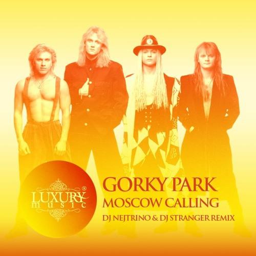 Gorky Park vs Pheromons Project - Moscow Calling (DJ Nejtrino & DJ Stranger MashUp)