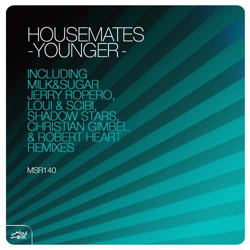 ;ilk&Sugar Rec. MSR140-07.Housemates - Younger (Rober Heart & Christian Gimbel Remix)(m)