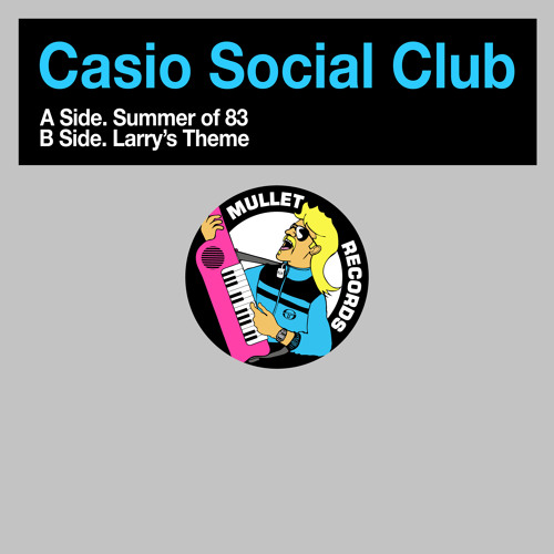Casio Social Club - Summer Of 83 / Larry's Theme • (EP Preview)