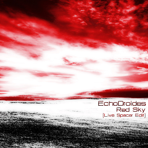 EchoDroides - Red Sky (Live Spacer Edit)
