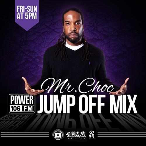 Mr. Choc - Power 106 Jump Off Mix - 10.5.12