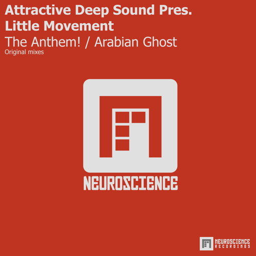 Attractive Deep Sound pres. Little Movement - The Anthem! / Arabian Ghost