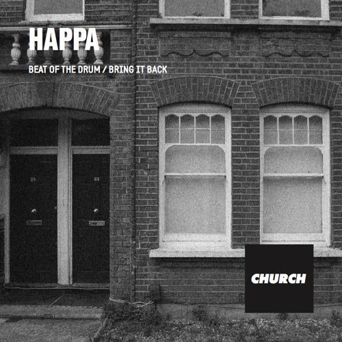 Happa - Beat Of The Drum / Bring It Back (CHURCH001)
