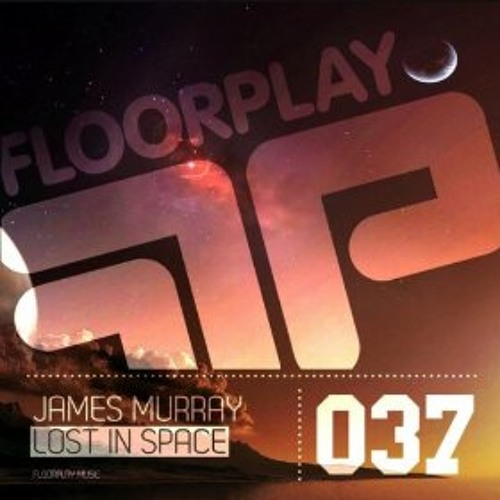James Murray - Lost in Space (Floorplay Music) Mark Knight Podcast