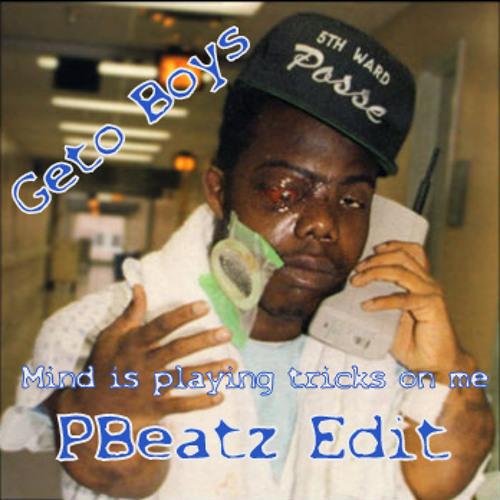 Geto Boys-Mind Playing Tricks On Me (PBeatz Edit)