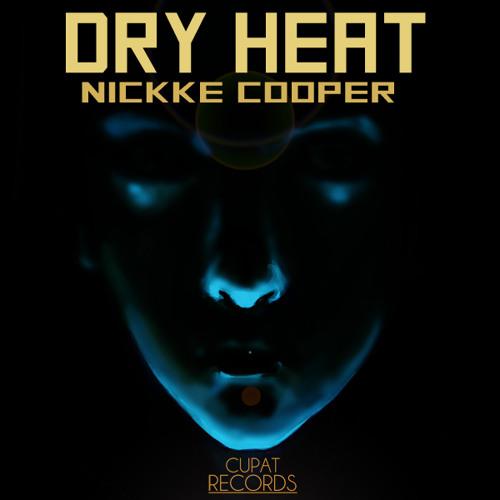 Nickke Cooper - Dry Heat (Original Mix)