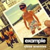 """Example - """"Close Enemies"""" (Nathan C Remix) [Ministry of Sound] **OUT NOW**"""