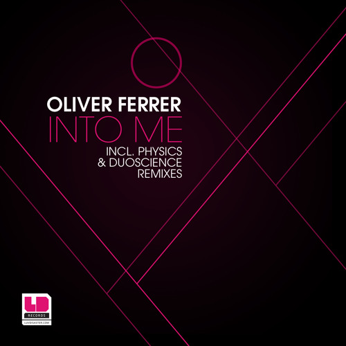 Oliver Ferrer - Into Me (Physics Remix) LuvDisaster Records