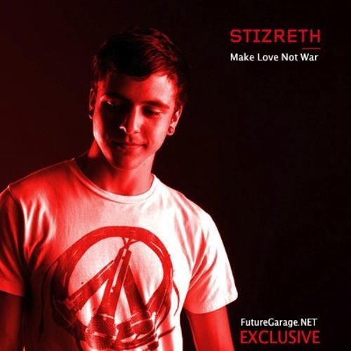 Make Love Not War by Stizreth - FutureGarage.NET Exclusive