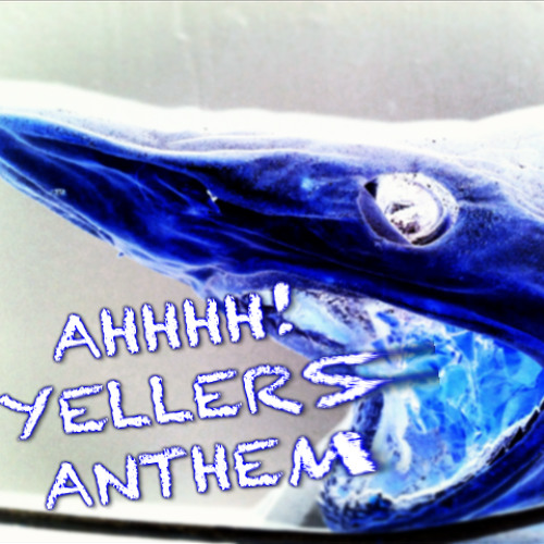 AHHHH! YELLERS ANTHEM (Original)