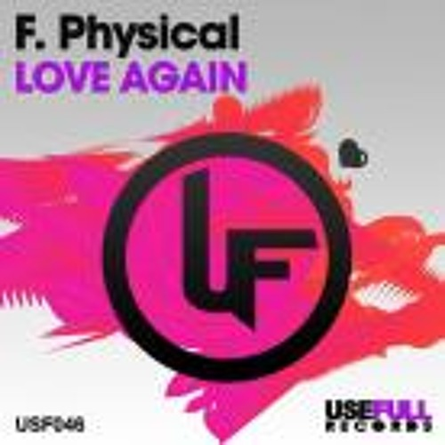 F. Physical - Love Again (Dimo In Da Houze Remix) [Usefull]