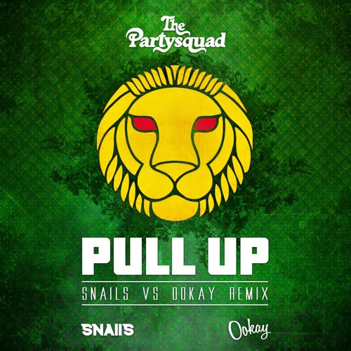 The Partysquad - Pull Up (SNAILS vs OOKAY Remix) ///BUY4DOWNLOAD///