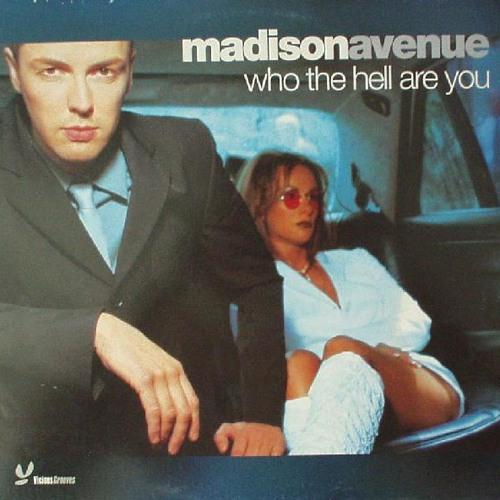Madison Avenue - Who The Hell Are You (DJ Tristan Jaxx vs Gustavo Scorpio Mashup)