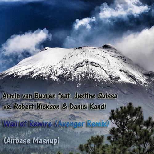 Armin van Buuren vs. Robert Nickson & Daniel Kandi - Wall of Rewire (Avenger Remix) (Airbase Mashup)