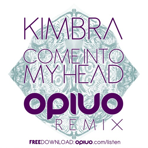 Kimbra - Come Into My Head (Opiuo Remix) - FREE DOWNLOAD