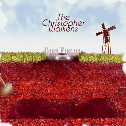 The Christopher Walkens - Corn Fields EP