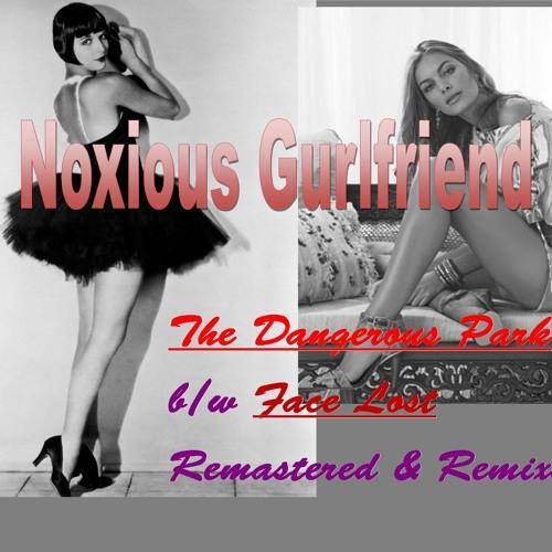 Noxious Girlfriend - The Dangerous Park