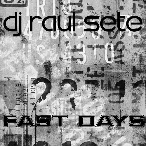 DJ Raul Sete - Fast Days (Original Mix) Featured DJTunes - Now FREE DOWNLOAD