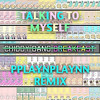 Chiddy Bang - Talking to Myself (BAEZER Remix)