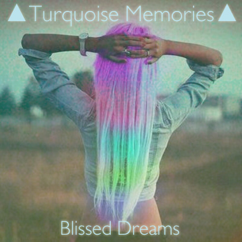 Blissed Dreams Mix