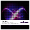 Download SCRO - WHEN YOU LOOK AT ME (OUT NOW UCR!) Mp3