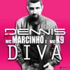 Dennis - Diva - Feat. Mc Marcinho e Mc K9