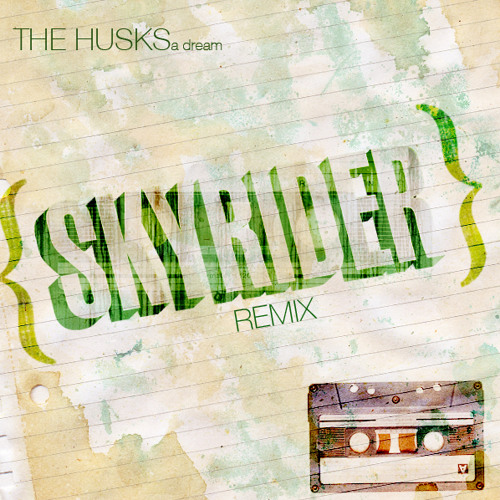 The Husks - SkyRider Remix