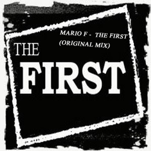 Mario F -  The First (Original Mix) PREVIEW