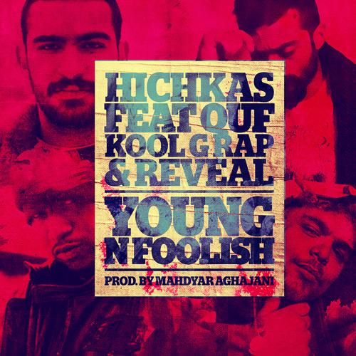 "Hichkas feat. Quf,Kool G Rap & Reveal ""Young n Foolish"""