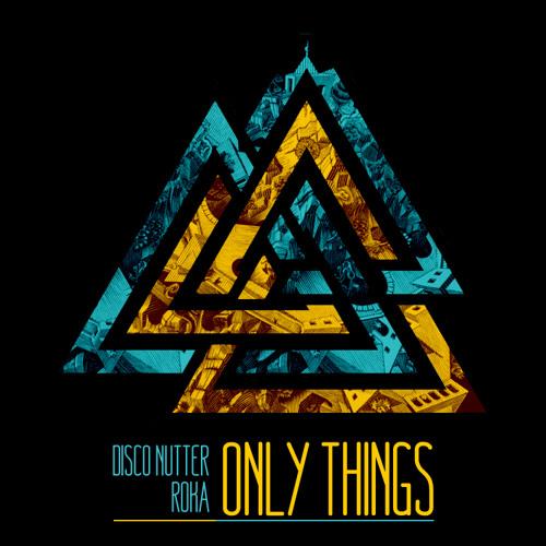 Disco Nutter & Roka - Only Things (Bonkerz Audio, 2012)