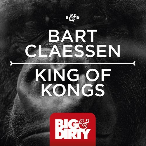 Bart Claessen - King Of Kongs (OUT NOW)