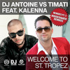 DJ Antoine vs Timati feat. Kalenna - Welcome To St Tropez (DJ Antoine vs Mad Mark Radio Edit) mp3