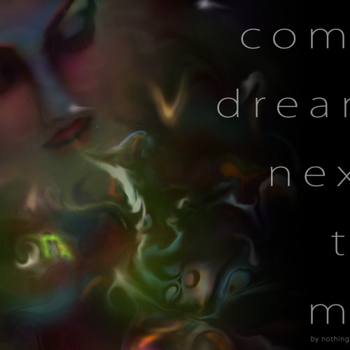 come dream next to me