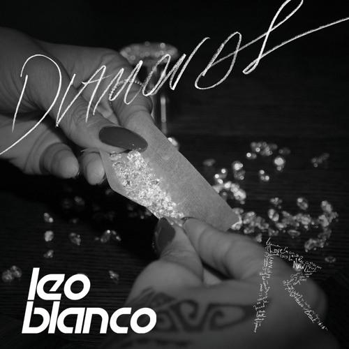 Rihanna - Diamonds (Leo Blanco remix) 96 Kbps NOW AVAILABLE!
