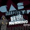CAS - Been Running [Nutty P Remix]