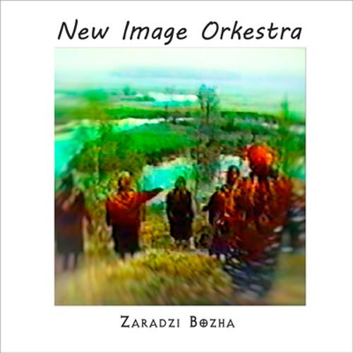 NEW IMAGE ORKESTRA // Zaradzi Bozha