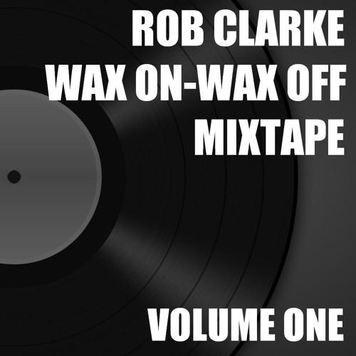 Rob Clarke Wax On Wax Off Volume 1 - FREE DOWNLOAD
