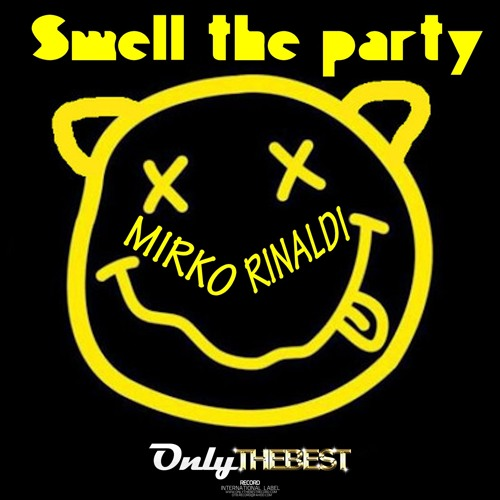 165# Mirko Rinaldi - Smell The Party [ Only the Best Record international ]