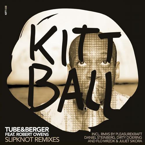 Tube & Berger feat. Robert Owens - Slipknot (Dirty Doering Remix) [Kittball]