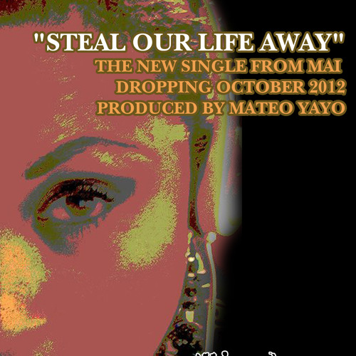 Mai H - StealOurLifeAway (produced by Mateo Yayo)