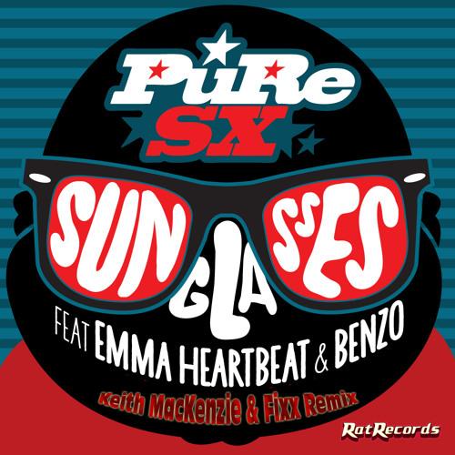 "PuRe SX ft. Emma Heartbeat - Sunglasses (Keith MacKenzie & DJ Fixx Remix) ""FREE DOWNLOAD"""
