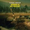 Sivert Høyem - Where Is My Moon?